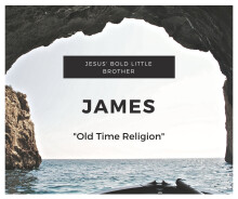 Jesus' Bold Little Brother Week 1: Old Time Religion