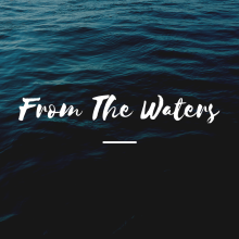 From The Waters