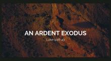 An Ardent Exodus