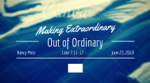 Making Extraordinary Out of Ordinary