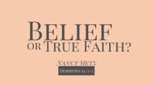 Belief or True Faith?